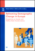 Reframing Demographic Change in Europe. Perspectives on Gender and Welfare State Transformations.